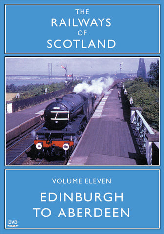 The Railways Of Scotland Volume Eleven: Edinburgh To Aberdeen