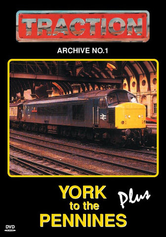Traction Archive No.1: York to the Pennines Plus