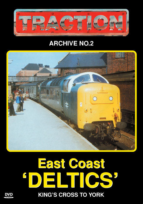 Traction Archive No.2: East Coast Deltics