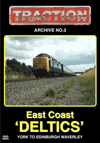 Traction Archive No.3: East Coast Deltics: York To Edinburgh Waverley