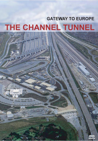 The Channel Tunnel - Gateway To Europe