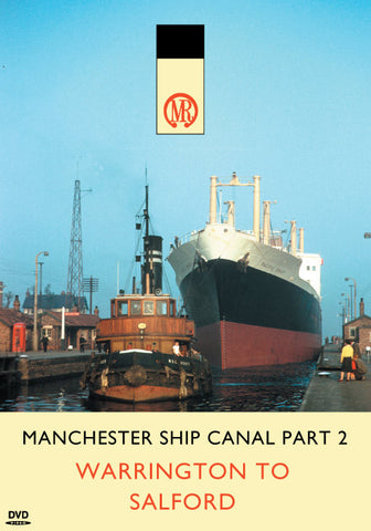 Manchester Ship Canal Part 2: Warrington to Salford