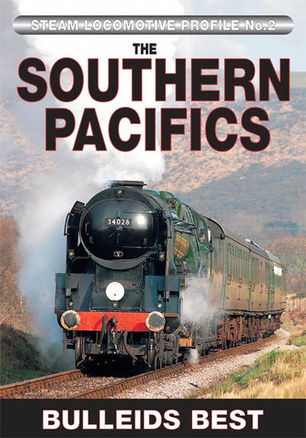 Steam Locomotive Profile No.2: The Southern Pacifics - Bulleid's Best