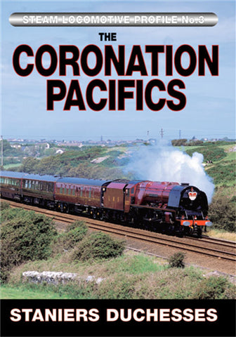 Steam Locomotive Profile No.3: The Coronation Pacifics - Stanier's Duchesses