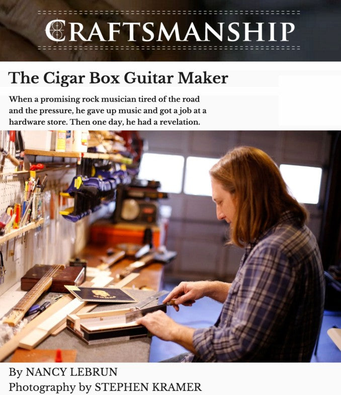 Craftsmanship The Cigar Box Guitar Maker Mike Snowden