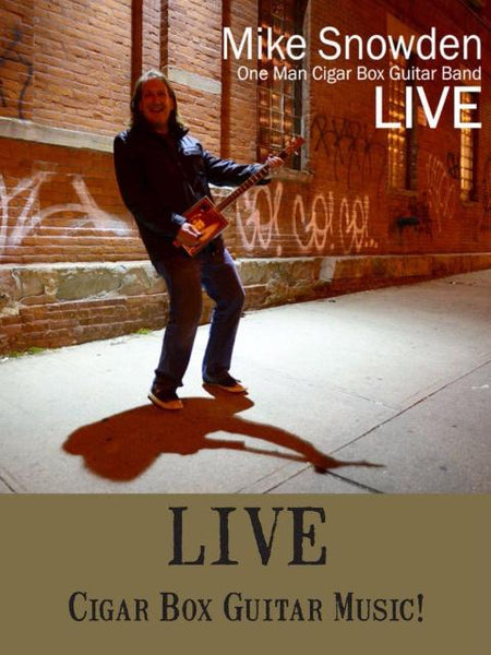 Mike Snowden One Man Cigar Box Guitar Band LIVE CD