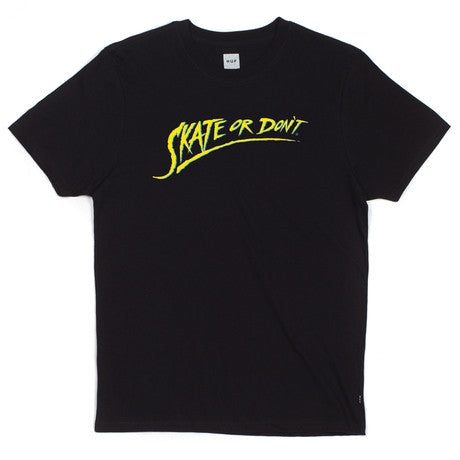 HUF Skate or Don't T-Shirt