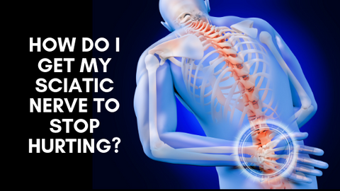 How Do I Get my Sciatic Nerve to Stop Hurting?