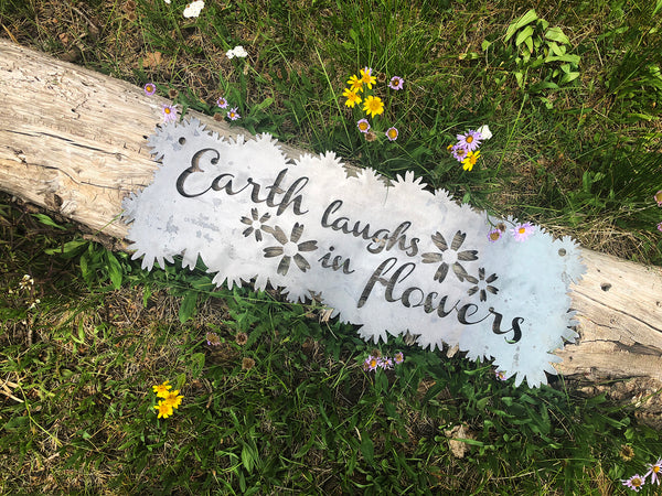 """Earth laughs in flowers"" Rustic Raw Steel Floral Scallop Edge Metal Sign"