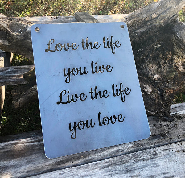 "11"" x 14"" ""Love the Life You Live, Live the Life You Love"" Rustic Raw Steel Inspirational Wall Decor"