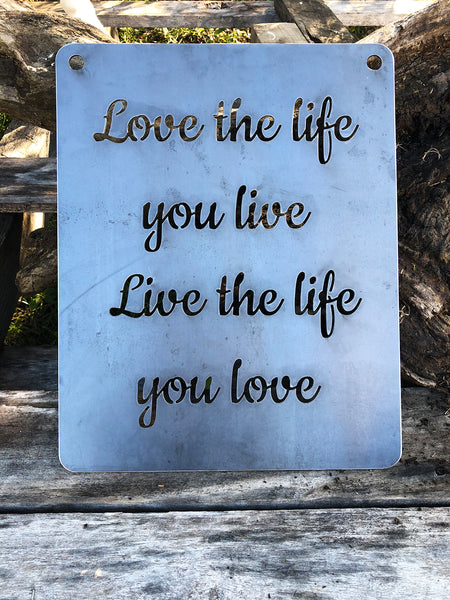 "11"" x 14"" Love the Life You Live, Live the Life You Love Rustic Raw Steel Inspirational Wall Decor"