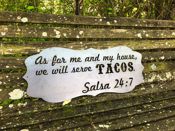 As for me and my house we will serve Tacos Salsa 24:7 Sign