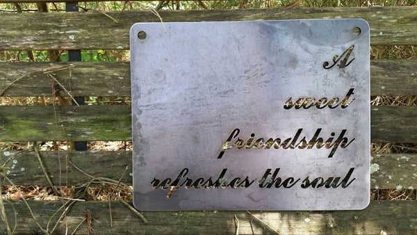 A sweet friendship refreshes the soul Rustic Raw Steel Sign