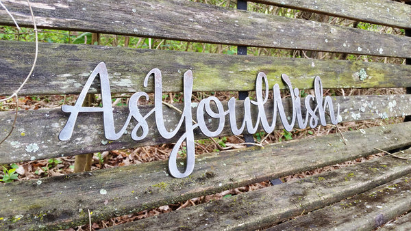 "As You Wish 23"" Rustic Raw Steel Cursive Metal Word Art Sign"