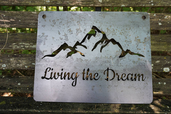 Living The Dream Rustic Raw Steel Metal Sign with Mountains