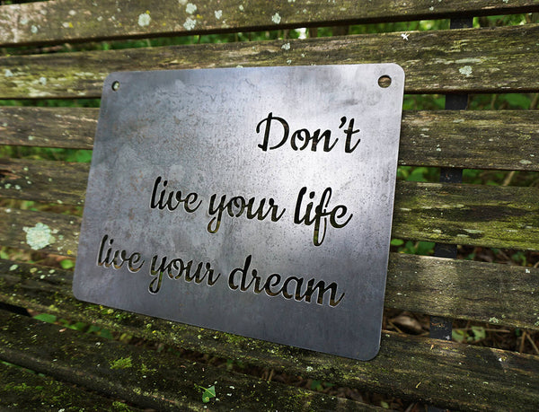 Don't live your life live your dream - Sign