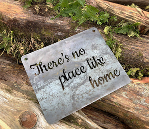 There's no place like home Rustic  Quote Sign