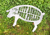 """I like my butt rubbed and my pork pulled"" BBQ Pig Metal Sign"