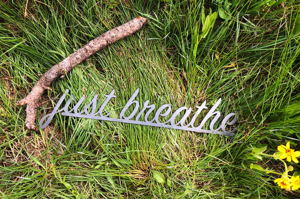 "just breathe 23"" Metal Cursive Sign Raw Steel Inspirational Word Art Sayings Rustic Sustainable Recycled Home Decor  By BE Creations"