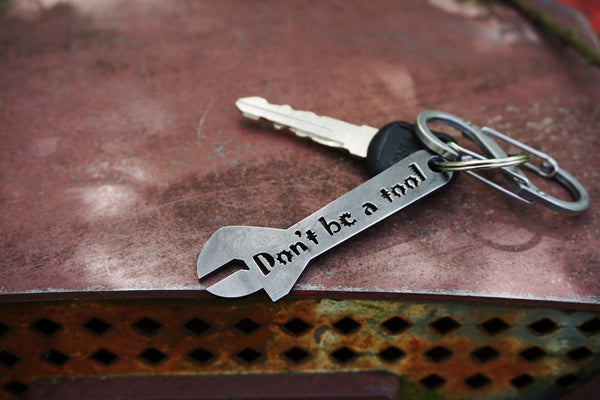 "Crescent Wrench ""Don't be a Tool"" Key Chain"