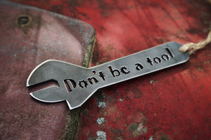 "Crescent Wrench ""Don't be a Tool"" Ornament"