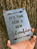 "It's Time for a New Adventure 5"" x 7"" Sign"