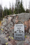 "Always Take the Scenic Route 5"" x 7"" Metal Sign"
