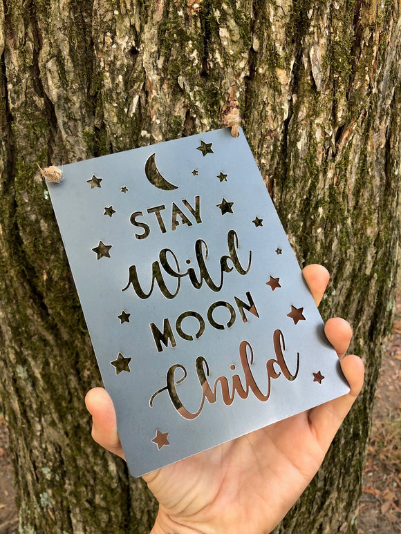 Stay Wild Moon Child Metal Sign 5