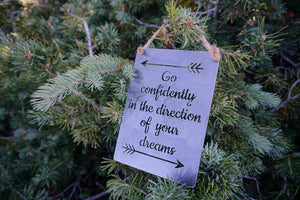 "Go confidently in the directions of your dreams 5""x7"" Mini Metal Sign"