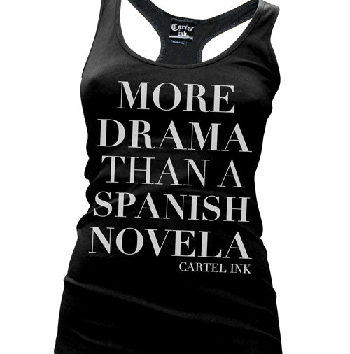 More Drama than a Spanish Novela Women's Racer Back Tank Top