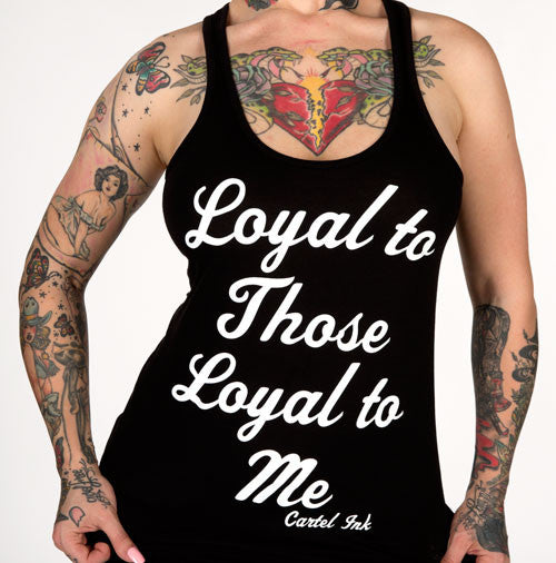 Loyal To Those, Loyal To Me Women's Racer Back Tank Top