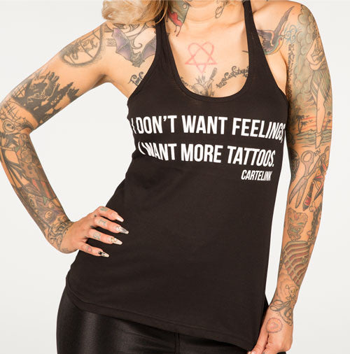 I Don't Want Feelings, I Want Another Tattoo Women's Racer Back Tank Top