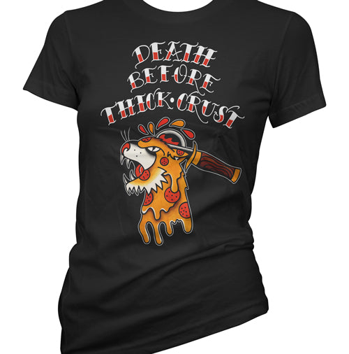 Death Before Thick Crust Women's T-Shirt