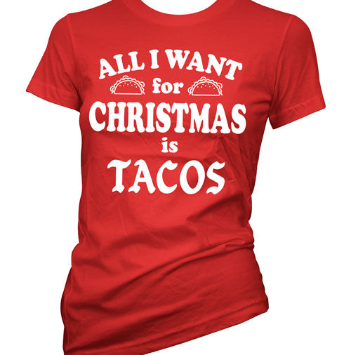 All I Want for Christmas is Tacos Women's T-Shirt