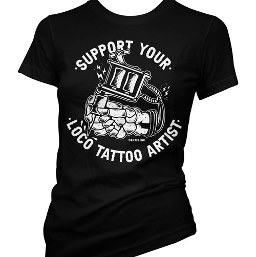 Support your Loco Tattoo Artist