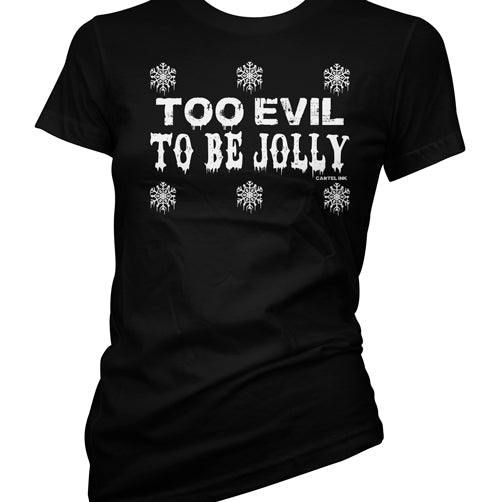 Too Evil to Be Jolly