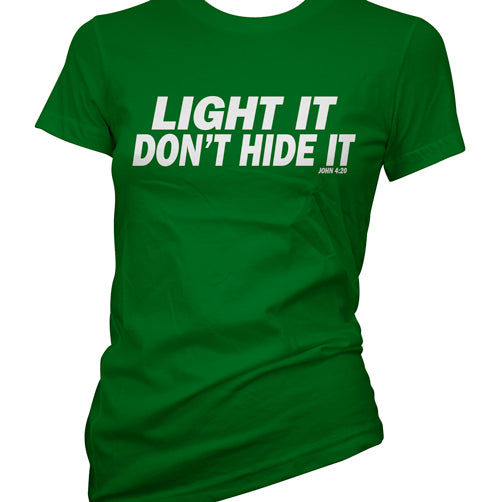 Light It Don't Hide It Women's T-Shirt