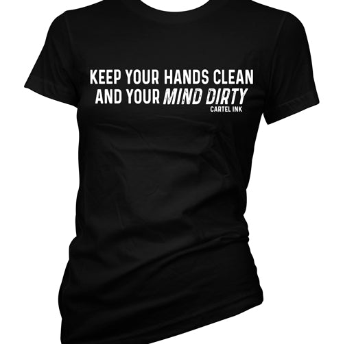 Clean Hands and Dirty Mind Women's T-Shirt
