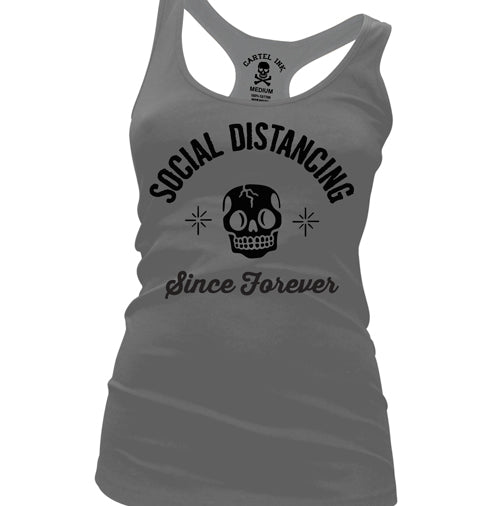 Social Distancing Since Forever GREY Women's Racer Back Tank Top