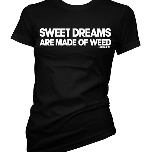 Sweet Dreams Are Made Of Weed Women's T-Shirt
