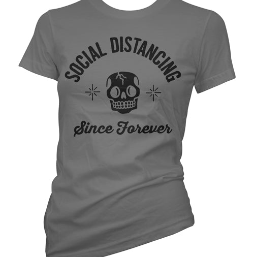 Social Distancing Since Forever Women's T-Shirt
