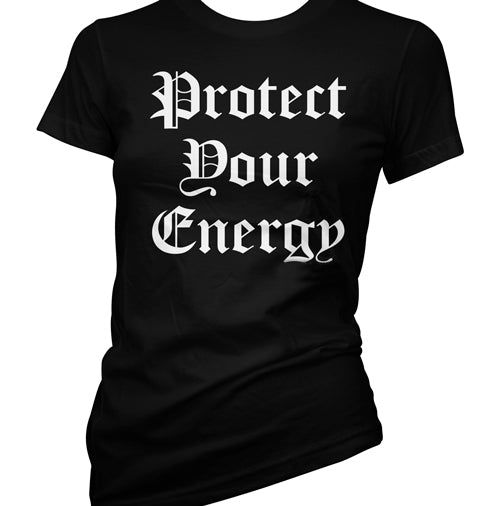Protect Your Energy Women's T-Shirt