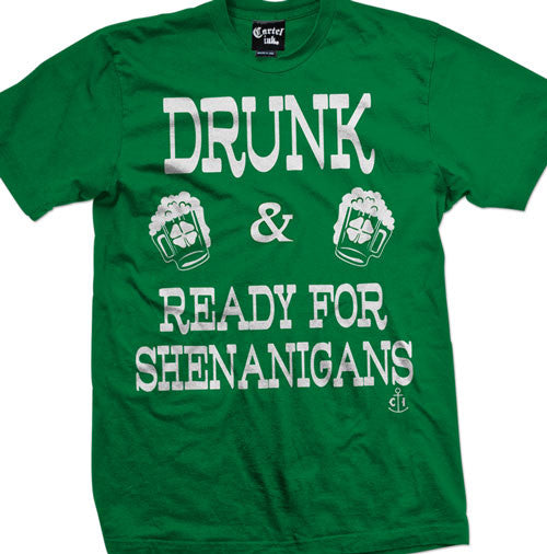 Drunk and Ready for Shenanigans Men's T-Shirt