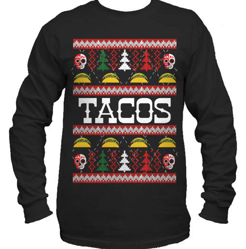 Tacos Ugly Christmas Sweater Men's Long Sleeve T-Shirt