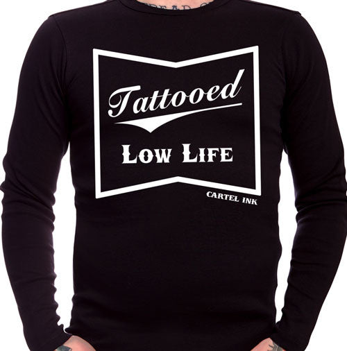 Tattooed Low Life Men's Long Sleeve T-Shirt