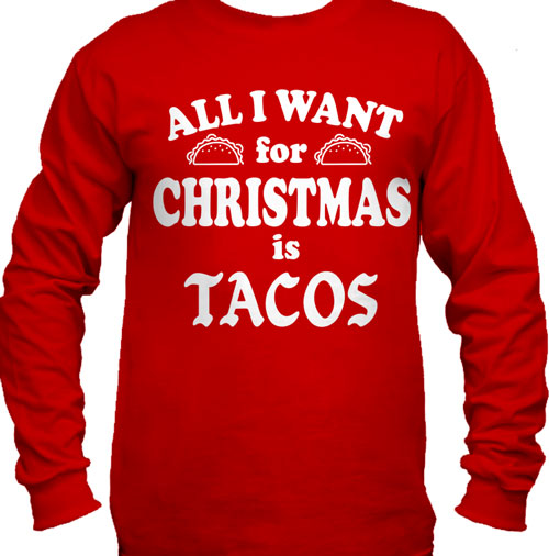All I Want For Christmas is Tacos Men's Long Sleeve T-Shirt