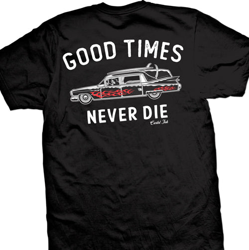 Good Times never Die