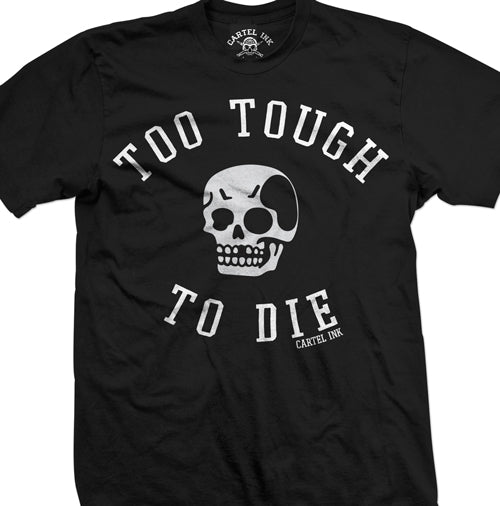 Too Tough to die