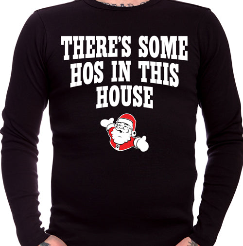 There's Some Hos in this House Christmas Long Sleeve T-Shirt