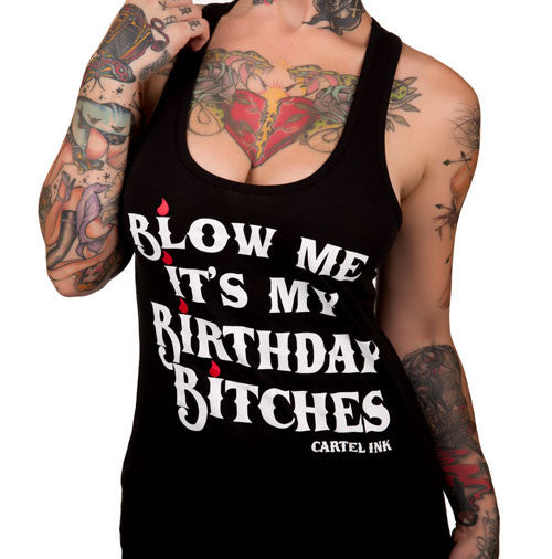Blow Me, It's My Birthday Bitches Women's Racer Back Tank Top